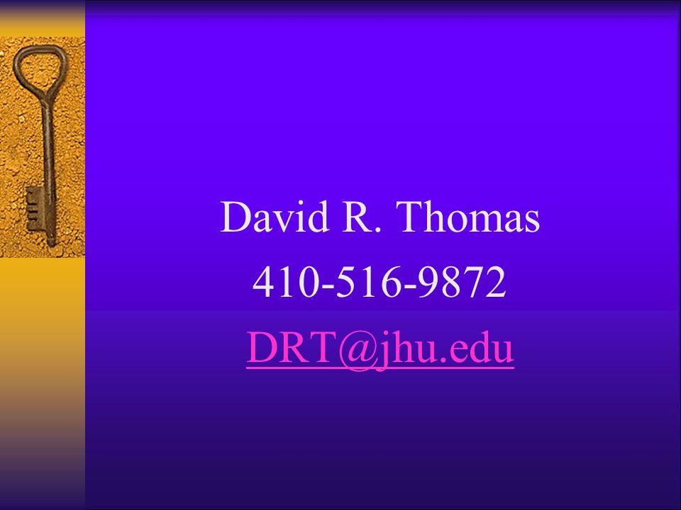 David R. Thomas 410-516-9872 DRT@jhu.edu