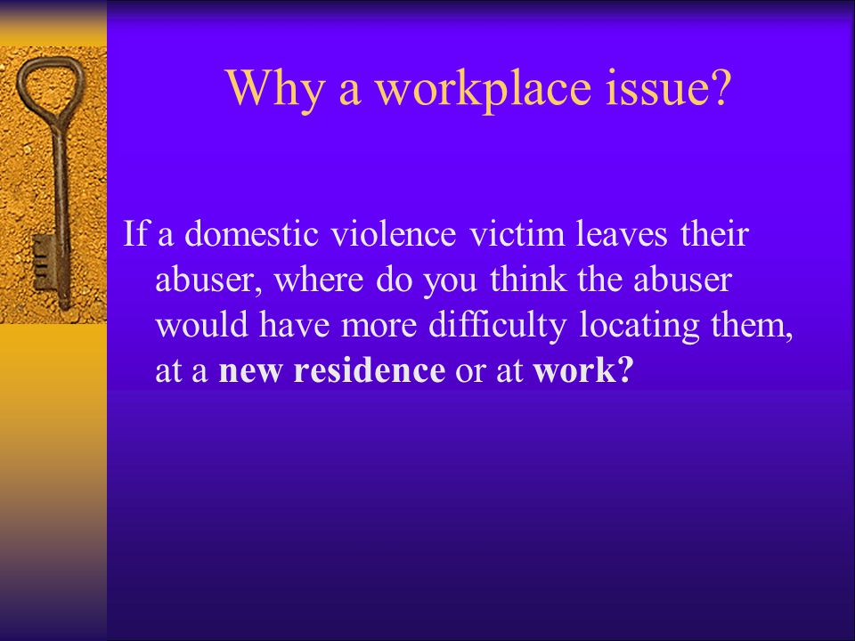 Why a workplace issue