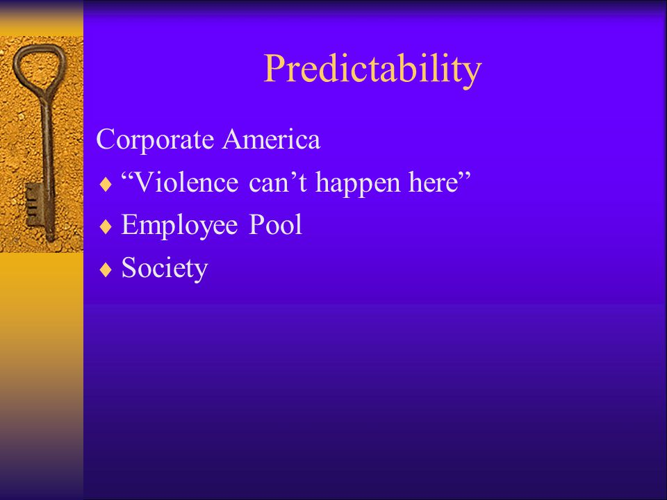 Predictability Corporate America Violence can't happen here