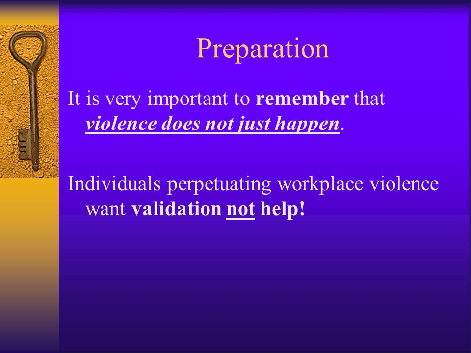Preparation It is very important to remember that violence does not just happen.