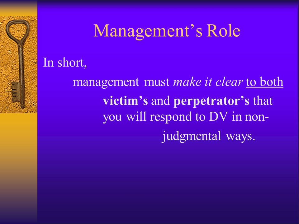 Management's Role In short, management must make it clear to both