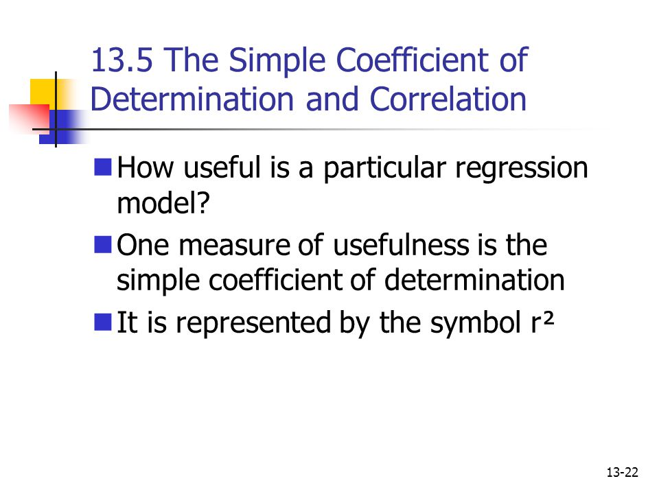 13.5 The Simple Coefficient of Determination and Correlation