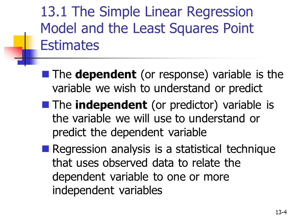 13.1 The Simple Linear Regression Model and the Least Squares Point Estimates