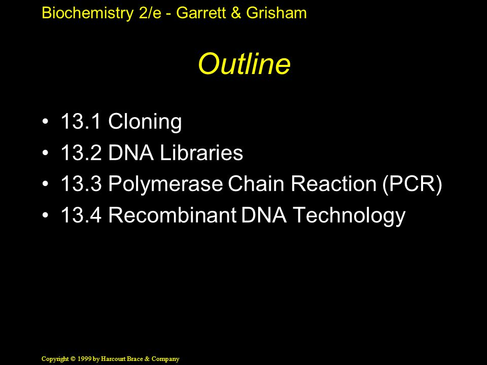 Outline 13.1 Cloning 13.2 DNA Libraries