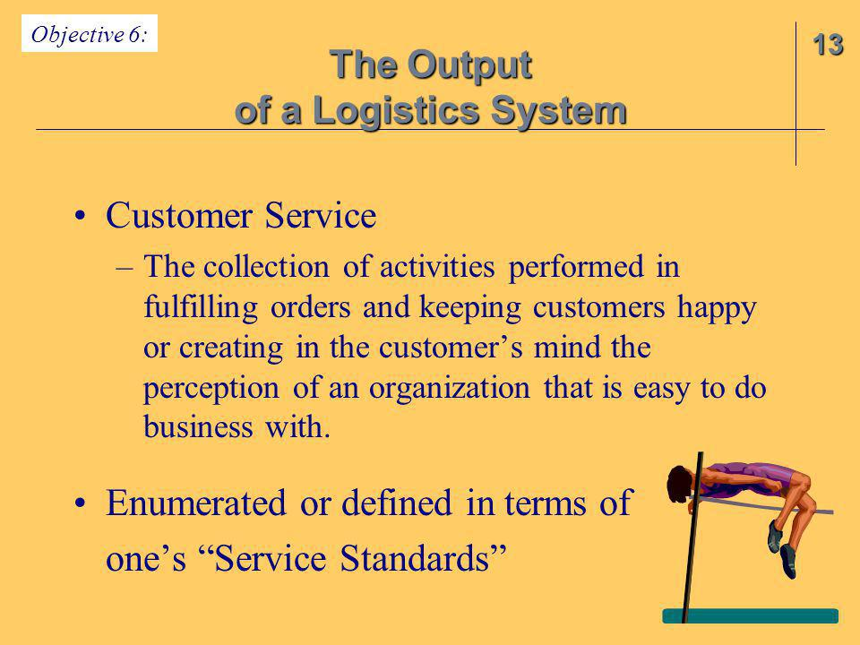 The Output of a Logistics System