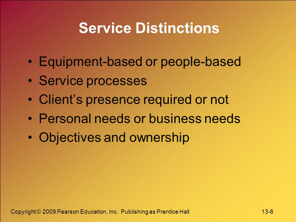 Service Distinctions Equipment-based or people-based Service processes