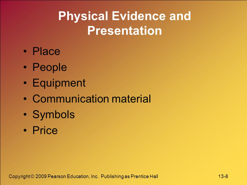Physical Evidence and Presentation
