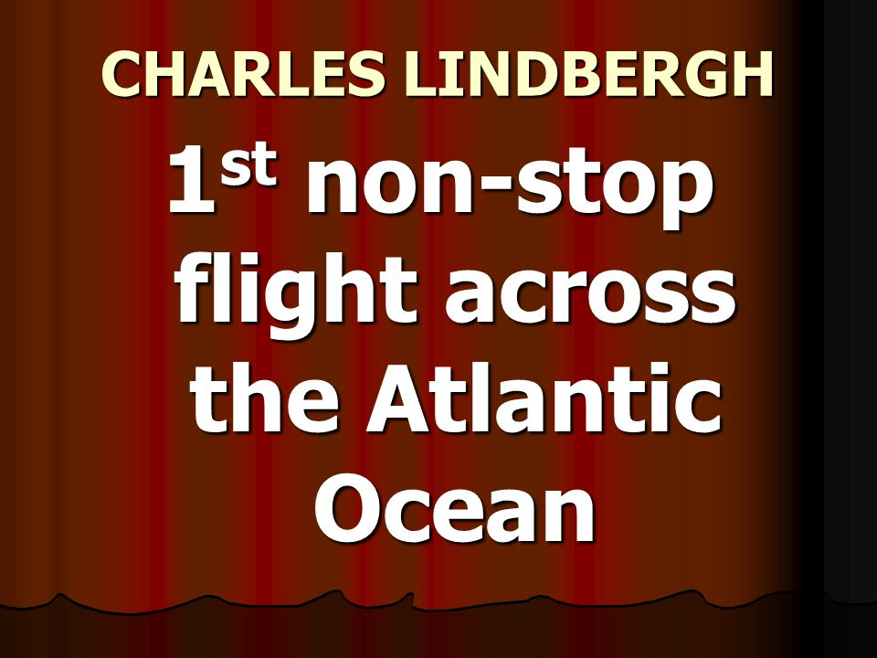 1st non-stop flight across the Atlantic Ocean