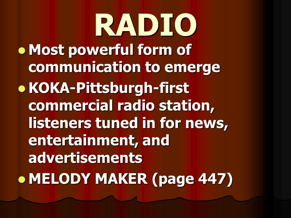 RADIO Most powerful form of communication to emerge
