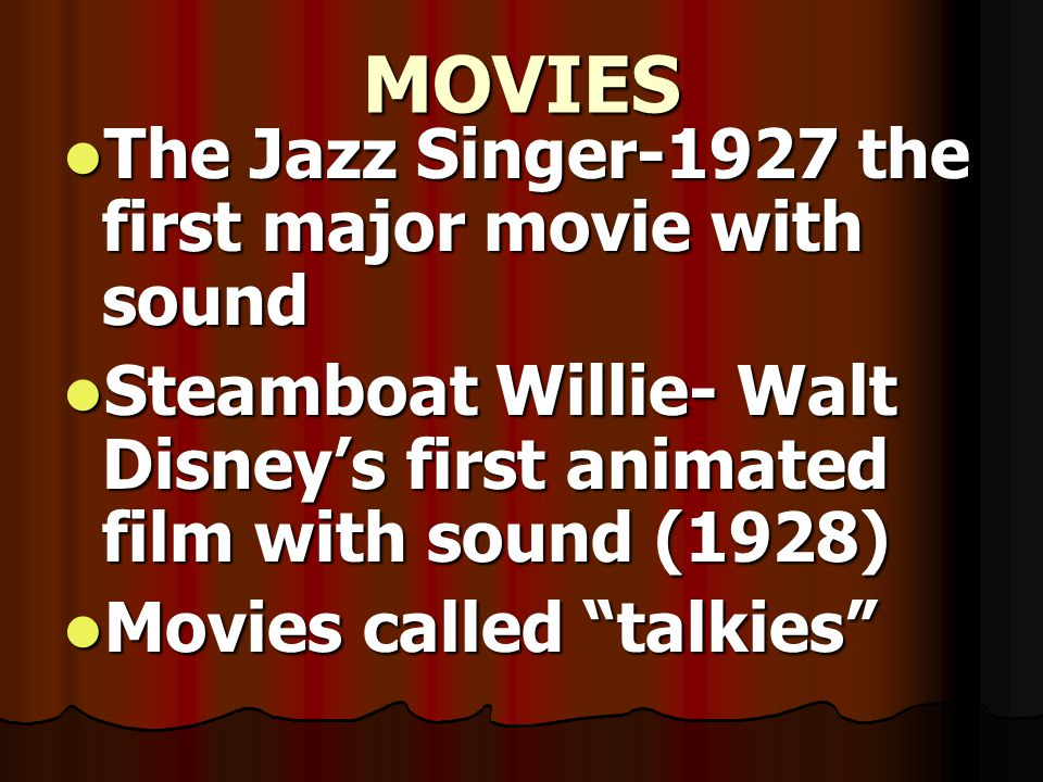 MOVIES The Jazz Singer-1927 the first major movie with sound