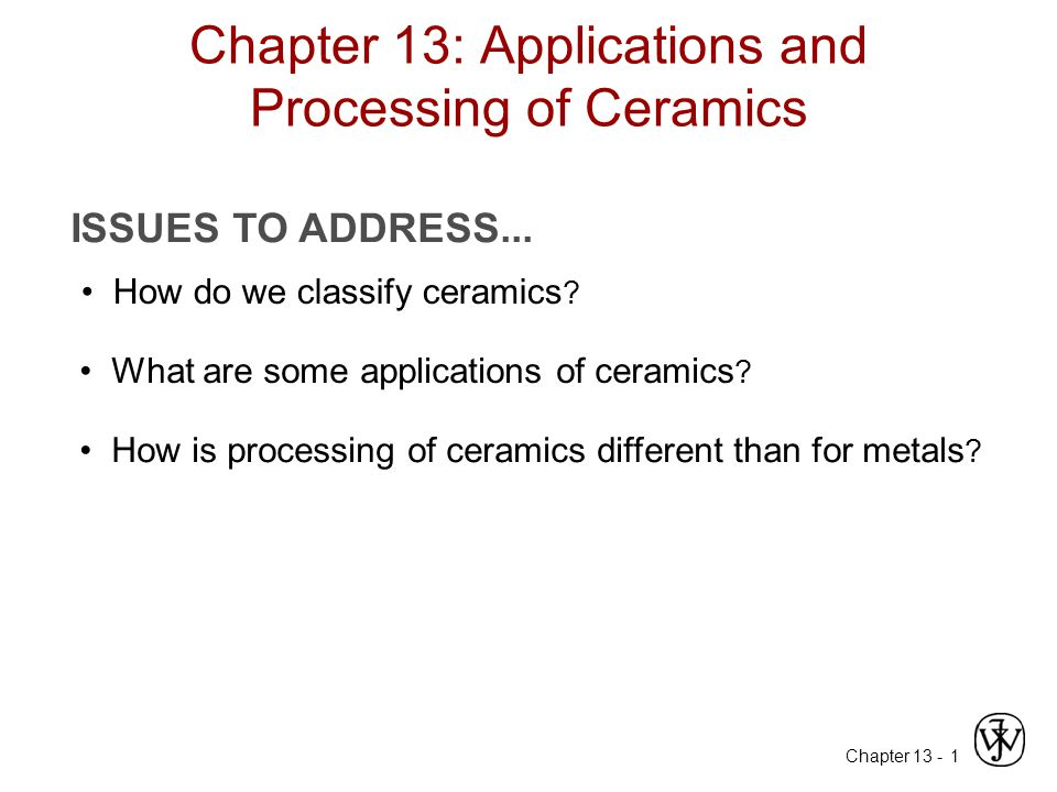 Chapter 13: Applications and Processing of Ceramics