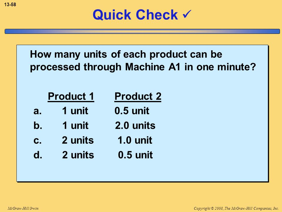 3-58 Quick Check  How many units of each product can be processed through Machine A1 in one minute