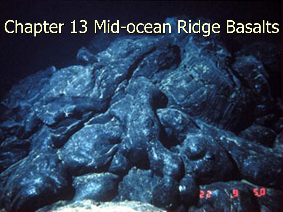 Chapter 13 Mid-ocean Ridge Basalts