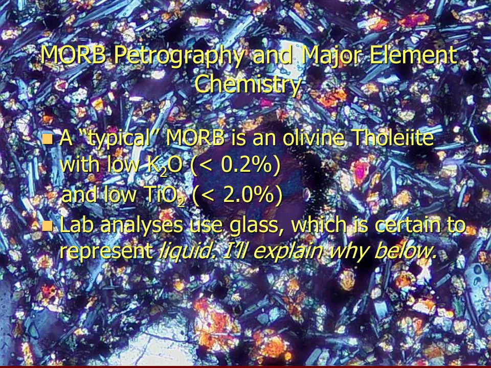 MORB Petrography and Major Element Chemistry