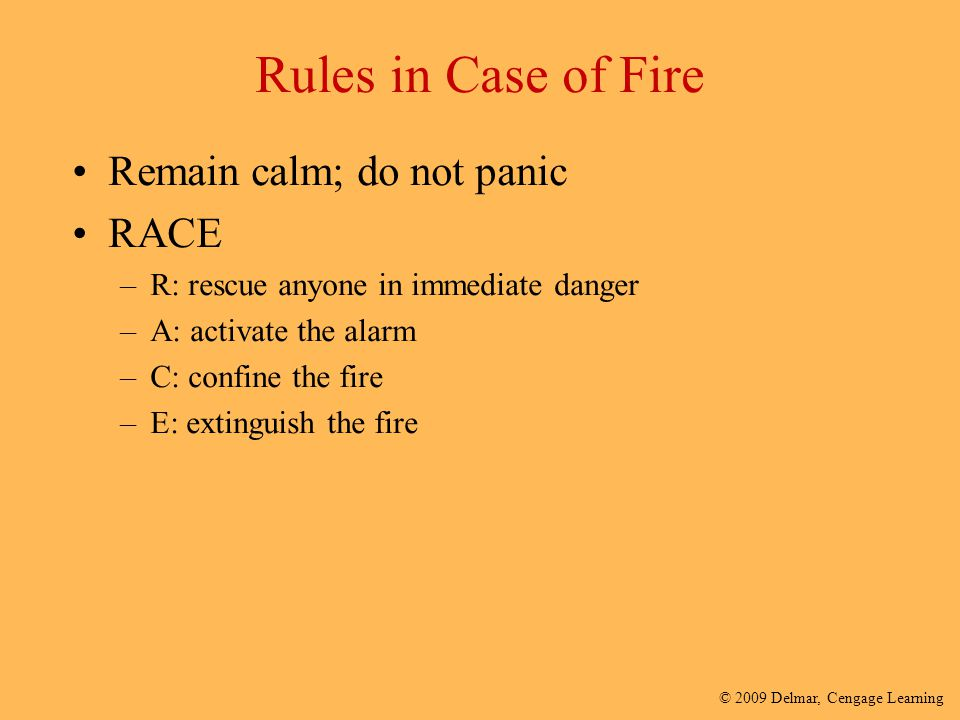 Rules in Case of Fire Remain calm; do not panic RACE