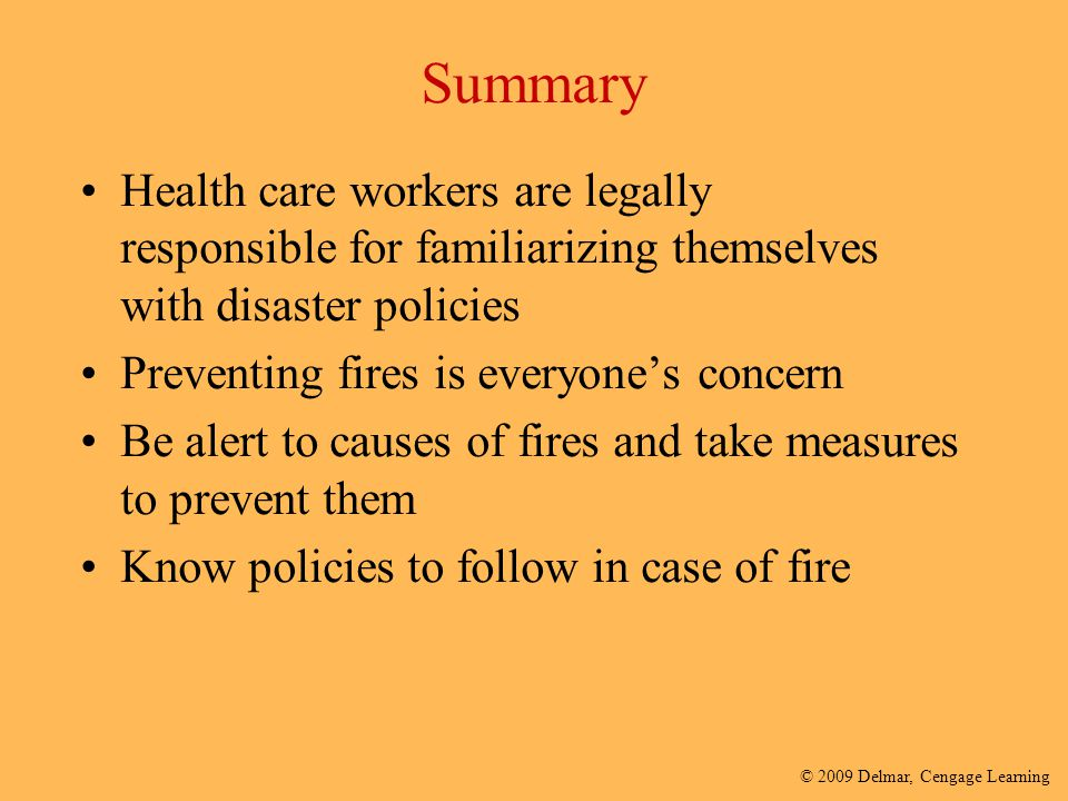 Summary Health care workers are legally responsible for familiarizing themselves with disaster policies.