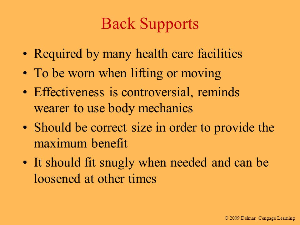 Back Supports Required by many health care facilities