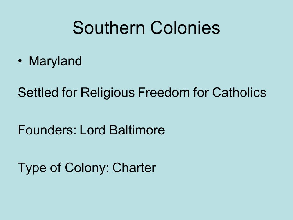 Southern Colonies Maryland Settled for Religious Freedom for Catholics