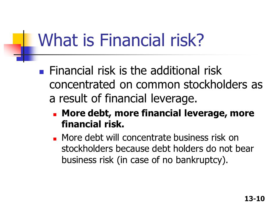 What is Financial risk Financial risk is the additional risk concentrated on common stockholders as a result of financial leverage.