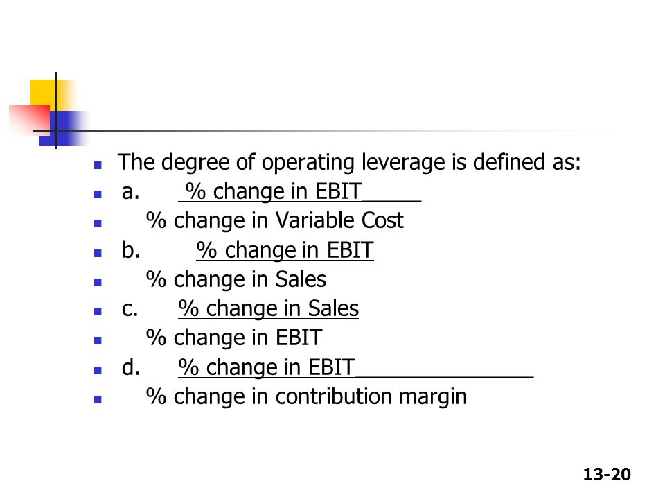 The degree of operating leverage is defined as: