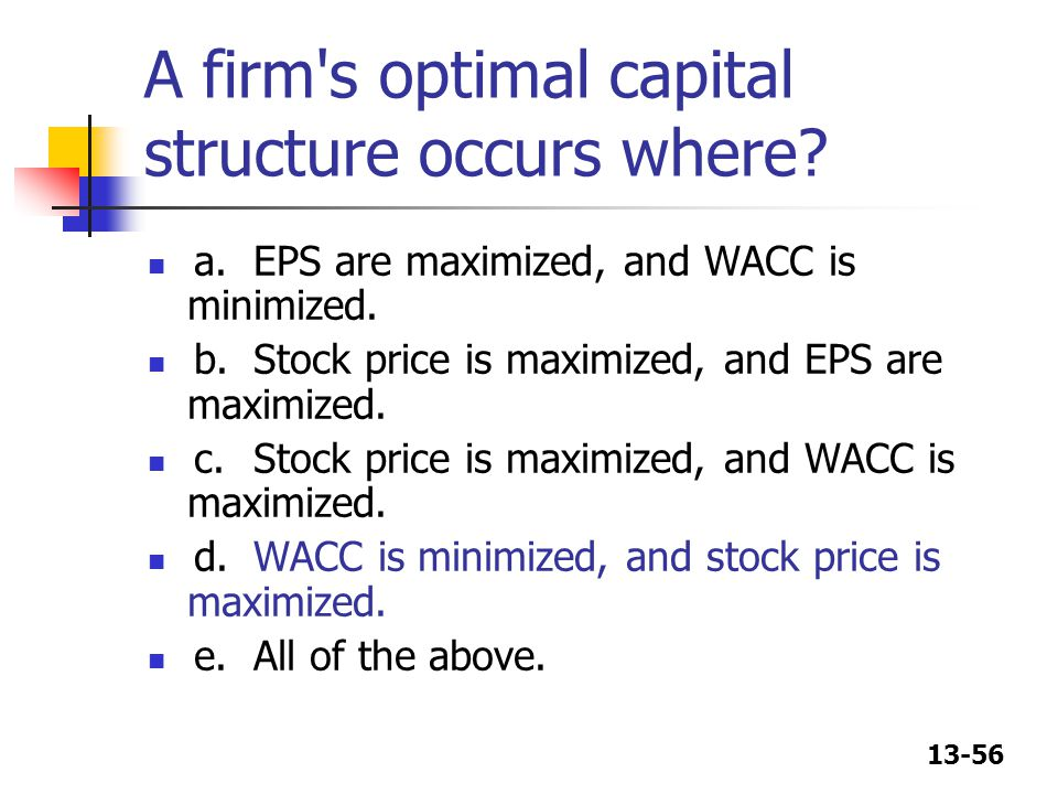 A firm s optimal capital structure occurs where