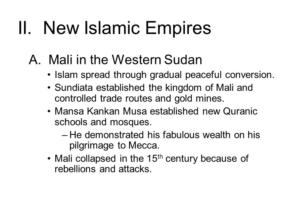 II. New Islamic Empires A. Mali in the Western Sudan
