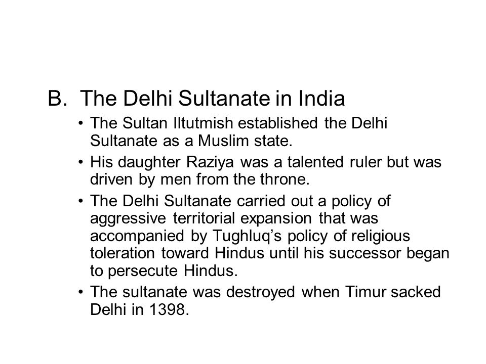 B. The Delhi Sultanate in India