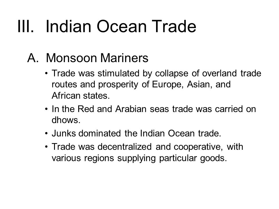 III. Indian Ocean Trade A. Monsoon Mariners