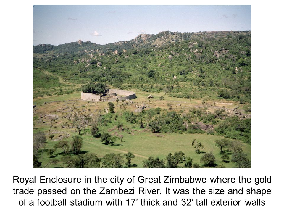 Royal Enclosure in the city of Great Zimbabwe where the gold trade passed on the Zambezi River.
