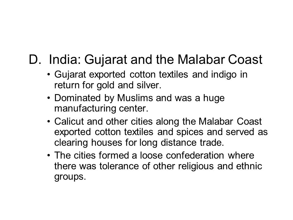 D. India: Gujarat and the Malabar Coast