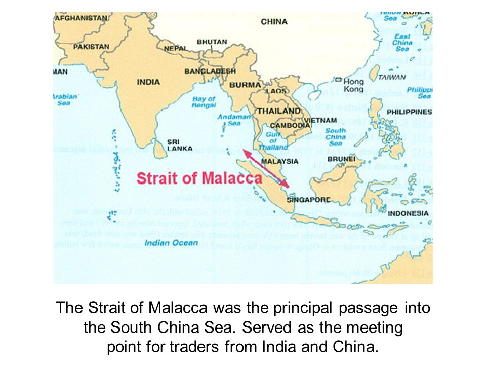 The Strait of Malacca was the principal passage into