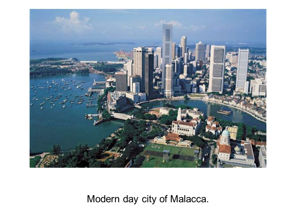 Modern day city of Malacca.