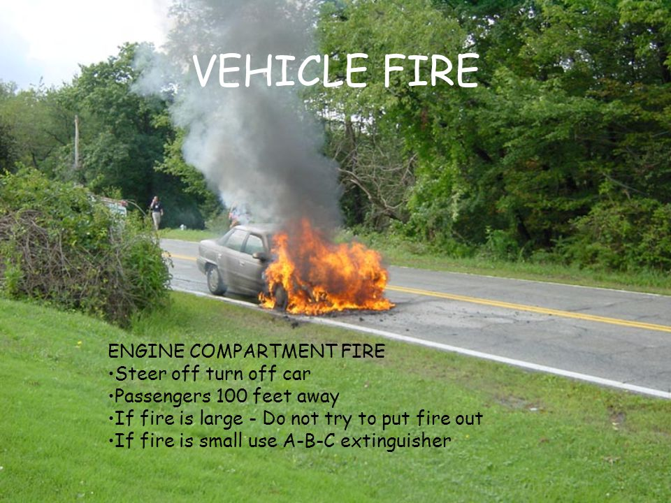 VEHICLE FIRE ENGINE COMPARTMENT FIRE Steer off turn off car