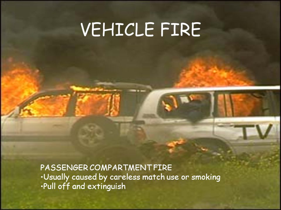 VEHICLE FIRE PASSENGER COMPARTMENT FIRE