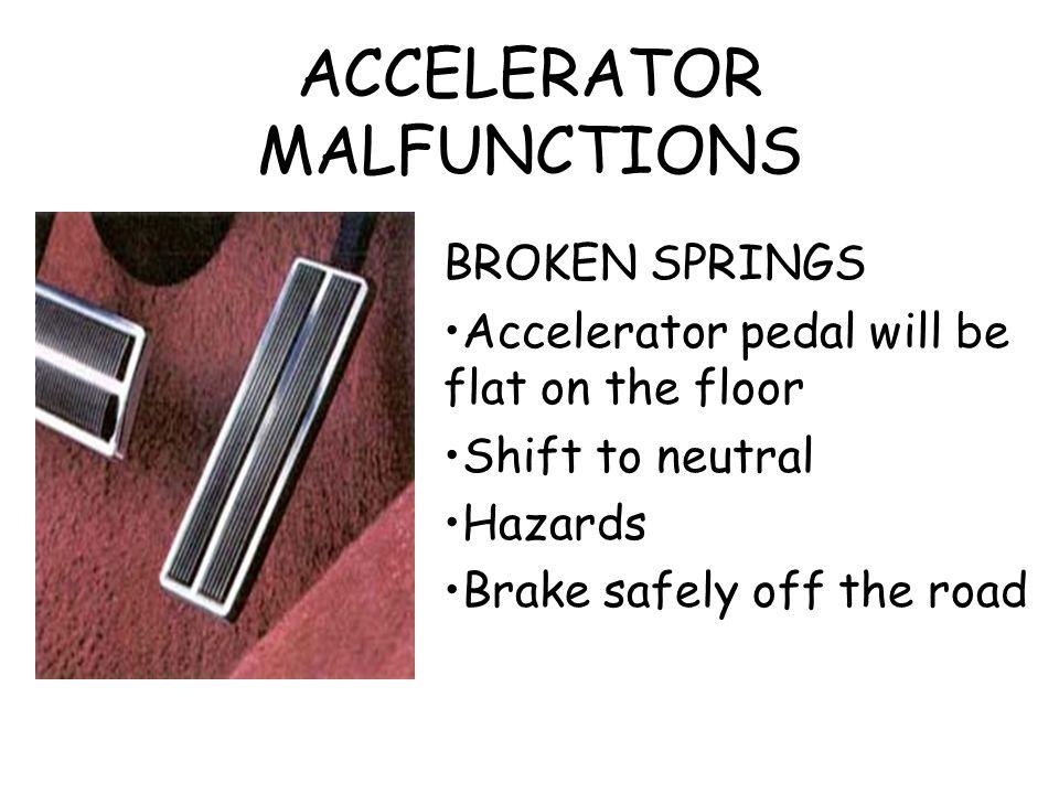 ACCELERATOR MALFUNCTIONS