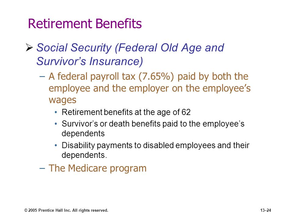 Retirement Benefits Social Security (Federal Old Age and Survivor's Insurance)