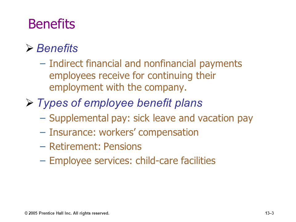 Benefits Benefits Types of employee benefit plans