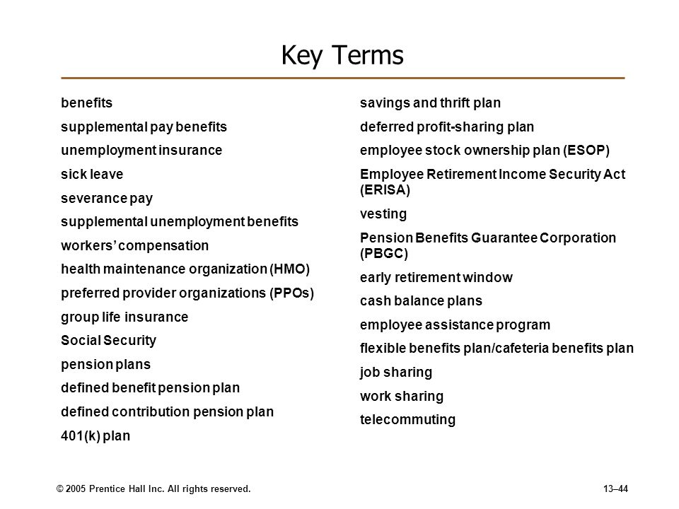 Key Terms benefits supplemental pay benefits unemployment insurance