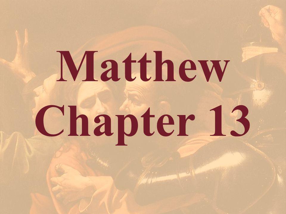 Matthew Chapter 13.