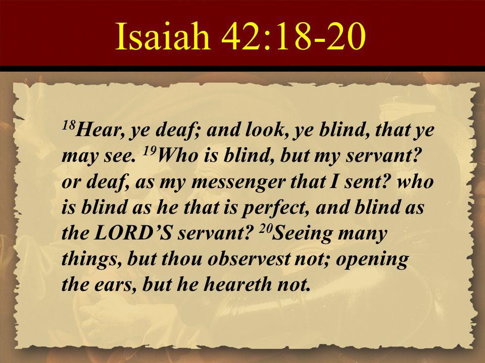Isaiah 42:18-20