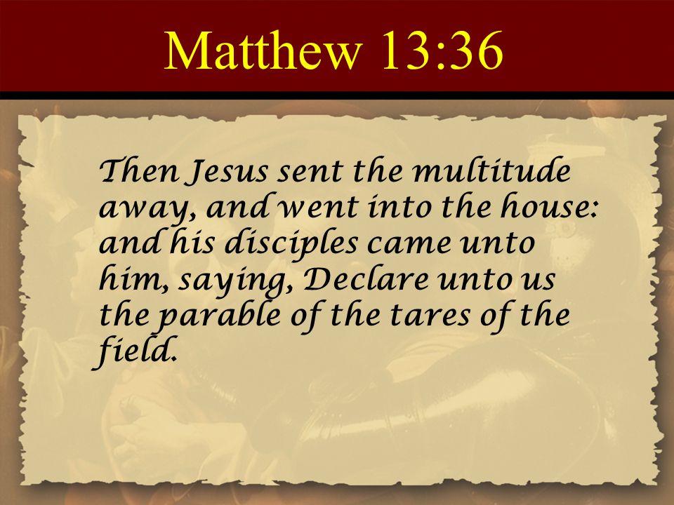 Matthew 13:36
