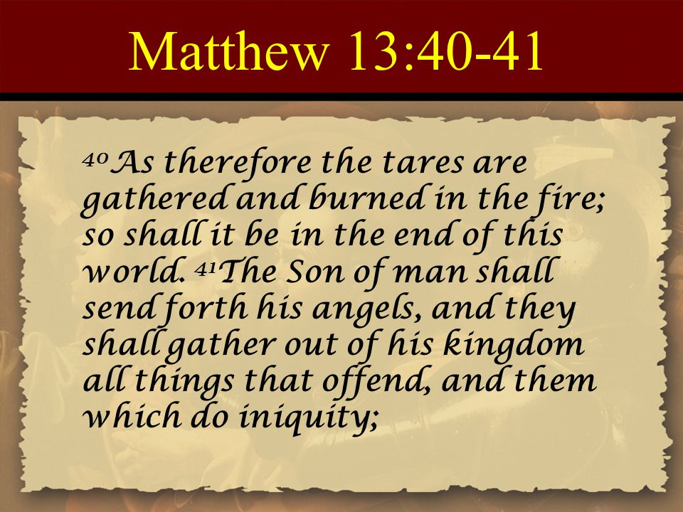 Matthew 13:40-41