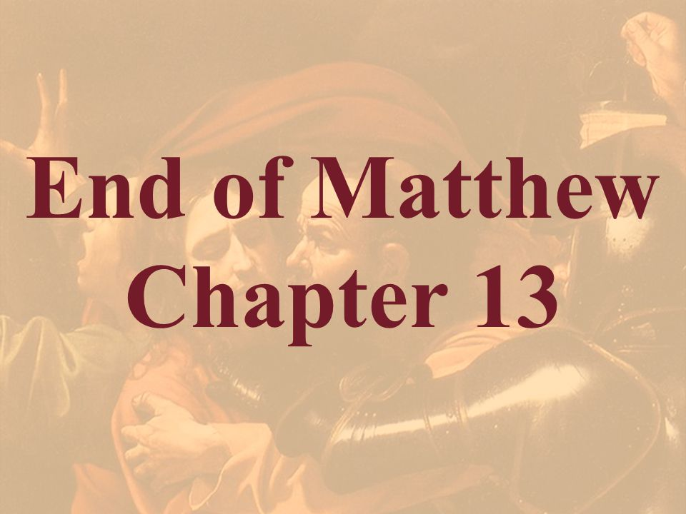 End of Matthew Chapter 13