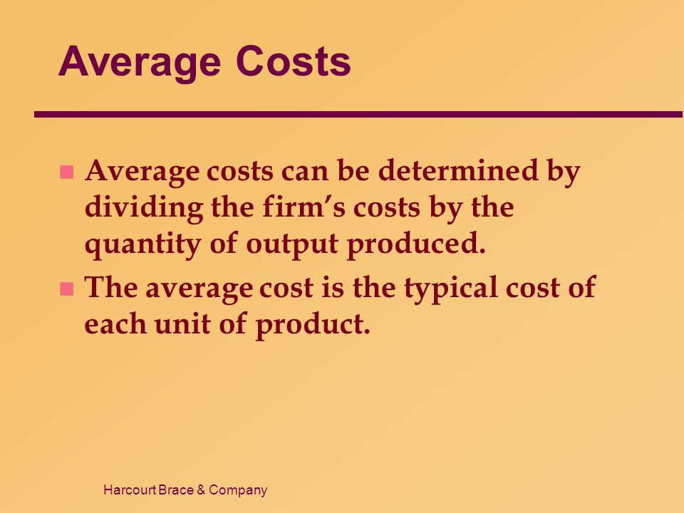 Average Costs Average costs can be determined by dividing the firm's costs by the quantity of output produced.
