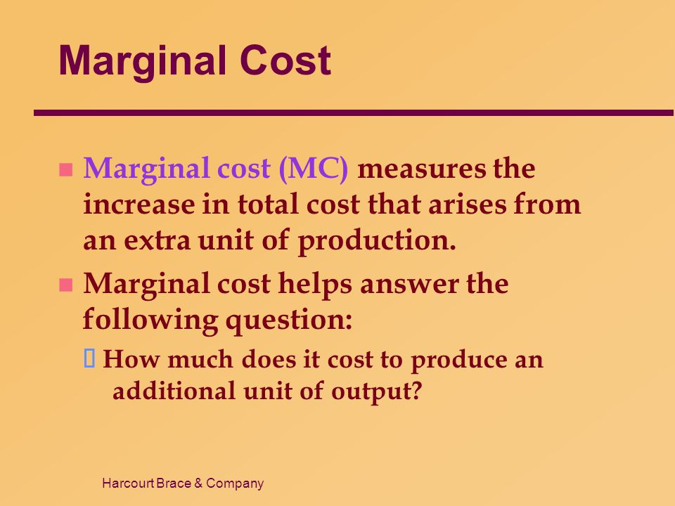 Marginal Cost Marginal cost (MC) measures the increase in total cost that arises from an extra unit of production.