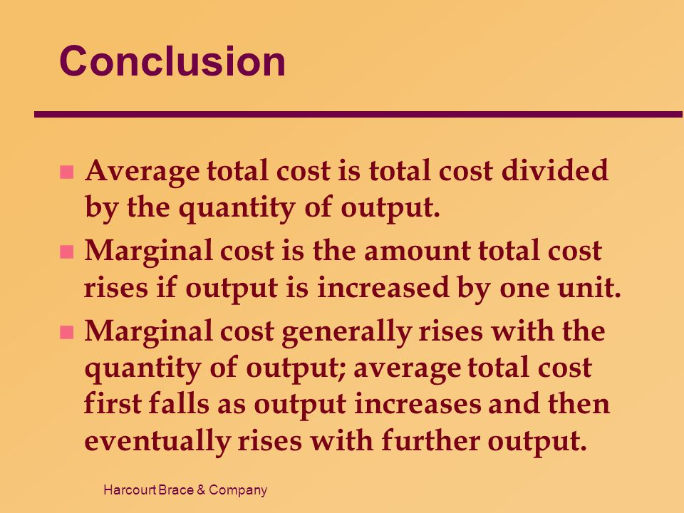 Conclusion Average total cost is total cost divided by the quantity of output.