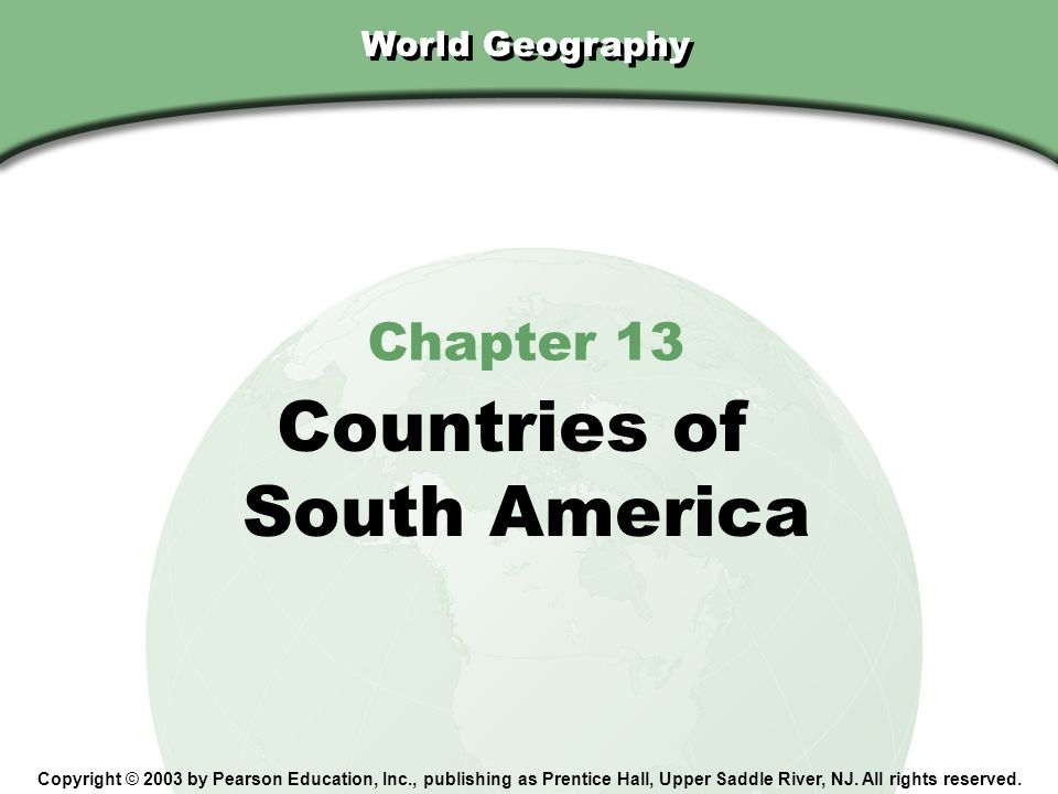 Countries of South America Chapter 13 World Geography