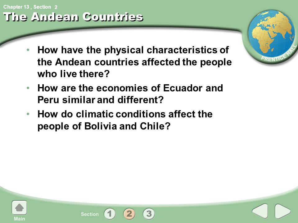 2 The Andean Countries. How have the physical characteristics of the Andean countries affected the people who live there