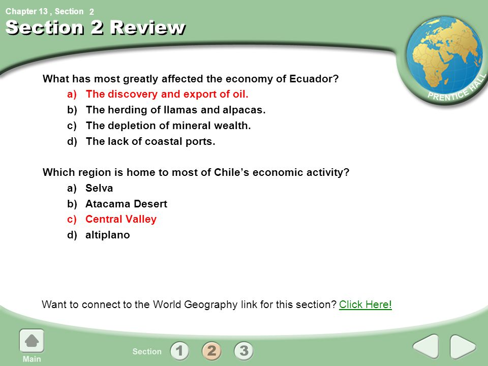 2 Section 2 Review. What has most greatly affected the economy of Ecuador a) The discovery and export of oil.