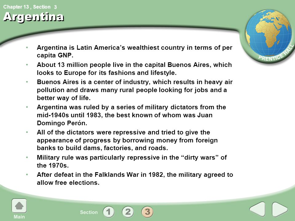 3 Argentina. Argentina is Latin America's wealthiest country in terms of per capita GNP.